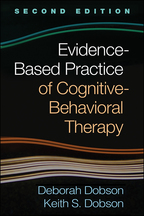 Evidence-Based Practice of Cognitive-Behavioral Therapy - Deborah Dobson and Keith S. Dobson
