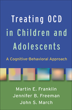 Treating OCD in Children and Adolescents - Martin E. Franklin, Jennifer B. Freeman, and John S. March