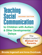 Teaching Social Communication to Children with Autism and Other Developmental Delays - Brooke Ingersoll and Anna Dvortcsak