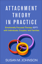Attachment Theory in Practice - Susan M. Johnson