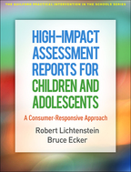 High-Impact Assessment Reports for Children and Adolescents - Robert Lichtenstein and Bruce Ecker
