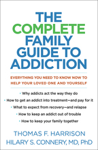 The Complete Family Guide to Addiction - Thomas F. Harrison and Hilary S. Connery