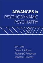 Advances in Psychodynamic Psychiatry - Edited by César A. Alfonso, Richard C. Friedman, and Jennifer I. Downey