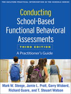 Conducting School-Based Functional Behavioral Assessments - Mark W. Steege, Jamie L. Pratt, Garry Wickerd, Richard Guare, and T. Steuart Watson