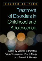 Treatment of Disorders in Childhood and Adolescence - Edited by Mitchell J. Prinstein, Eric A. Youngstrom, Eric J. Mash, and Russell A. Barkley