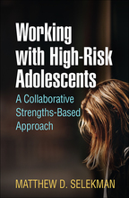 Working with High-Risk Adolescents - Matthew D. Selekman