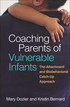 Coaching Parents of Vulnerable Infants - Mary Dozier and Kristin Bernard