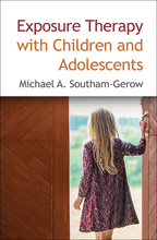 Exposure Therapy with Children and Adolescents - Michael A. Southam-Gerow