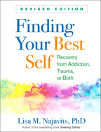 Finding Your Best Self: Revised Edition: Recovery from Addiction, Trauma, or Both