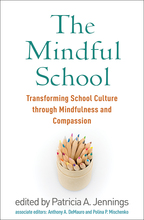 The Mindful School - Edited by Patricia A. JenningsAssociate Editors: Anthony A. DeMauro and Polina P. Mischenko