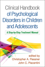 Clinical Handbook of Psychological Disorders in Children and Adolescents - Edited by Christopher A. Flessner and John C. Piacentini