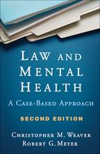 Law and Mental Health - Christopher M. Weaver and Robert G. Meyer