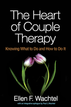 The Heart of Couple Therapy - Ellen F. WachtelEpilogue by Paul L. Wachtel