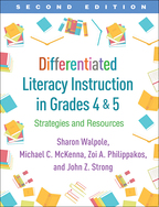 Differentiated Literacy Instruction in Grades 4 and 5 - Sharon Walpole, Michael C. McKenna, Zoi A. Philippakos, and John Z. Strong