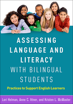 Assessing Language and Literacy with Bilingual Students: Practices to Support English Learners