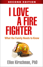 I Love a Fire Fighter: Second Edition: What the Family Needs to Know
