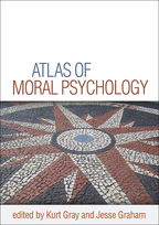 Atlas of Moral Psychology - Edited by Kurt Gray and Jesse Graham