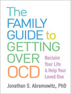 The Family Guide to Getting Over OCD - Jonathan S. Abramowitz