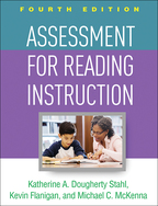 Assessment for Reading Instruction - Katherine A. Dougherty Stahl, Kevin Flanigan, and Michael C. McKenna