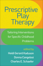 Prescriptive Play Therapy - Edited by Heidi Gerard Kaduson, Donna Cangelosi, and Charles E. Schaefer