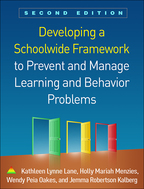 Developing a Schoolwide Framework to Prevent and Manage Learning and Behavior Problems - Kathleen Lynne Lane, Holly Mariah Menzies, Wendy Peia Oakes, and Jemma Robertson Kalberg