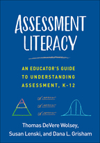 Assessment Literacy - Thomas DeVere Wolsey, Susan Lenski, and Dana L. Grisham