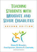 Teaching Students with Moderate and Severe Disabilities - Diane M. Browder, Fred Spooner, Ginevra R. Courtade, and Contributors