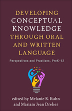 Developing Conceptual Knowledge through Oral and Written Language - Edited by Melanie R. Kuhn and Mariam Jean Dreher