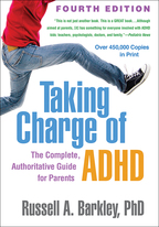 Taking Charge of ADHD: Fourth Edition: The Complete, Authoritative Guide for Parents
