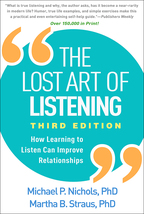 The Lost Art of Listening - Michael P. Nichols and Martha B. Straus