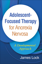 Adolescent-Focused Therapy for Anorexia Nervosa - James Lock