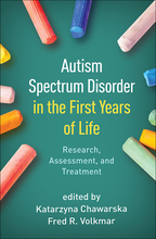 Autism Spectrum Disorder in the First Years of Life - Edited by Katarzyna Chawarska and Fred R. Volkmar