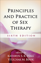 Principles and Practice of Sex Therapy - Edited by Kathryn S. K. Hall and Yitzchak M. Binik