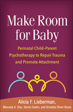 Make Room for Baby - Alicia F. Lieberman, Manuela A. Diaz, Gloria Castro, and Griselda Oliver Bucio