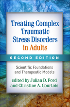 Treating Complex Traumatic Stress Disorders in Adults - Edited by Julian D. Ford and Christine A. Courtois