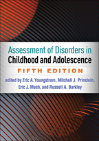 Assessment of Disorders in Childhood and Adolescence - Edited by Eric A. Youngstrom, Mitchell J. Prinstein, Eric J. Mash, and Russell A. Barkley