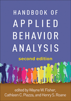 Handbook of Applied Behavior Analysis - Edited by Wayne W. Fisher, Cathleen C. Piazza, and Henry S. Roane