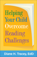 Helping Your Child Overcome Reading Challenges - Diane H. Tracey