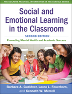 Social and Emotional Learning in the Classroom - Barbara A. Gueldner, Laura L. Feuerborn, and Kenneth W. Merrell