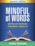 Mindful of Words: Second Edition: Spelling and Vocabulary Explorations, Grades 4-8
