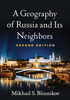 A Geography of Russia and Its Neighbors - Mikhail S. Blinnikov