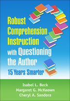 Robust Comprehension Instruction with Questioning the Author - Isabel L. Beck, Margaret G. McKeown, and Cheryl A. Sandora