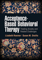 Acceptance-Based Behavioral Therapy - Lizabeth Roemer and Susan M. Orsillo
