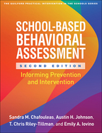 School-Based Behavioral Assessment - Sandra M. Chafouleas, Austin H. Johnson, T. Chris Riley-Tillman, and Emily A. Iovino