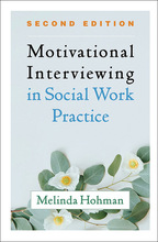 Motivational Interviewing in Social Work Practice - Melinda Hohman