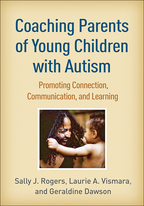 Coaching Parents of Young Children with Autism - Sally J. Rogers, Laurie A. Vismara, and Geraldine Dawson