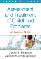 Assessment and Treatment of Childhood Problems: Third Edition: A Clinician's Guide