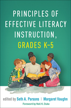 Principles of Effective Literacy Instruction, Grades K-5 - Edited by Seth A. Parsons and Margaret Vaughn