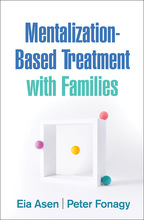 Mentalization-Based Treatment with Families - Eia Asen and Peter Fonagy