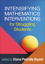 Intensifying Mathematics Interventions for Struggling Students - Edited by Diane Pedrotty Bryant